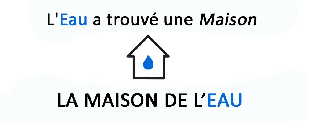 la maison de l'eau